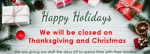 Closed Christmas and Thanksgiving